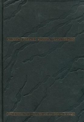 Alberta Formed - Alberta Transformed (Hardcover): Alberta 2005 Centennial History Society