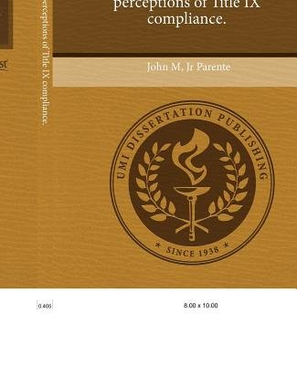 Student Athletes' Perceptions of Title IX Compliance (Paperback): John M Jr Parente
