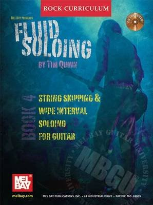 Fluid Soloing, Bk. 4 - String Skipping and Wide Interval Soloing for Guitar (Paperback): Tim Quinn