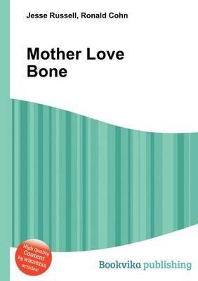 Mother Love Bone (Paperback): Jesse Russell, Ronald Cohn