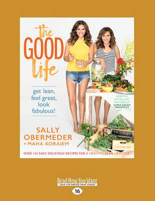 The Good Life - Over 160 Easy, Delicious Recipes for a Healthy, Lean Lifestyle (Large print, Paperback, Large type edition):...