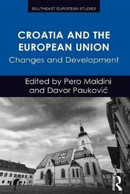 Croatia and the European Union - Changes and Development (Electronic book text): Pero Maldini, Davor Paukovi?