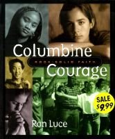 Columbine Courage (Hardcover): Ron,Teen Mania Luce