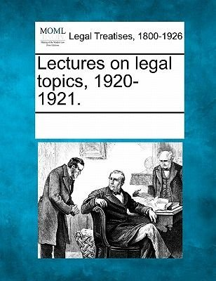 Lectures on Legal Topics, 1920-1921. (Paperback): Multiple Contributors