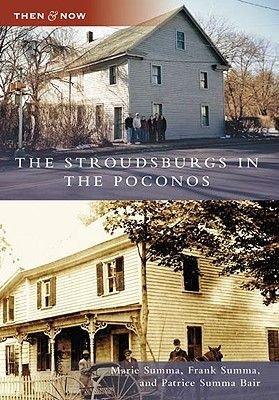 The Stroudsburgs in the Poconos (Paperback): Marie Summa, Frank Summa, Patrice Summa Bair