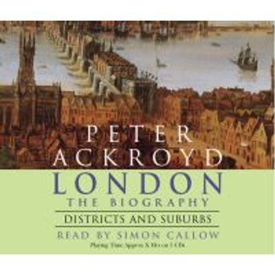 London - Districts and Suburbs (Abridged, Standard format, CD, Abridged edition): Peter Ackroyd