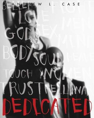 Dedicated - A Collection of Short Stories and Poetry (Paperback): Andrew L. Case