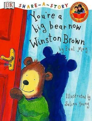 You're a Big Bear Now Winston Brown (Hardcover): Paul May, Dk Publishing, Mary Ling