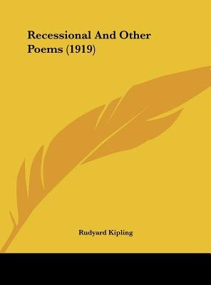 Recessional and Other Poems (1919) (Hardcover): Rudyard Kipling