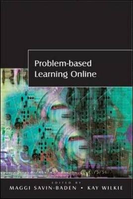 Problem-based Learning Online (Hardcover): Maggi Savin-Baden, Kay Wilkie