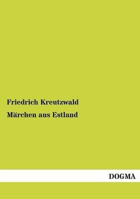 Marchen Aus Estland (German, Paperback): Friedrich Kreutzwald