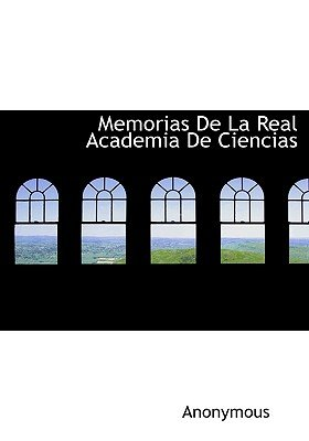 Memorias de La Real Academia de Ciencias (Spanish, Hardcover): Anonymous
