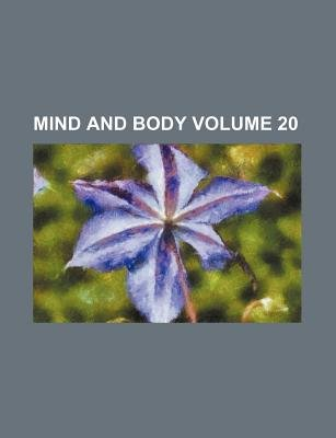 Mind and Body Volume 20 (Paperback): Books Group