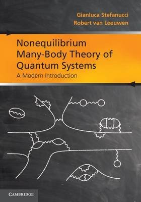 Nonequilibrium Many-Body Theory of Quantum Systems - A Modern Introduction (Electronic book text): Gianluca Stefanucci, Robert...