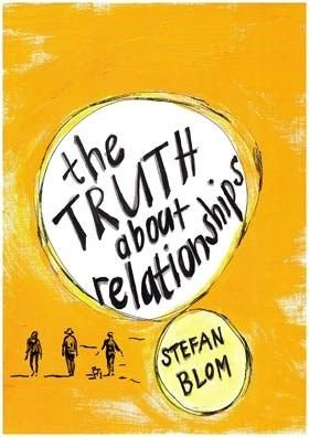 The Truth About Relationships (Paperback): Stefan Blom