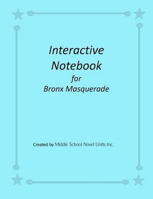 Interactive Notebook for Bronx Masquerade (Paperback): Middle School Novel Units Inc