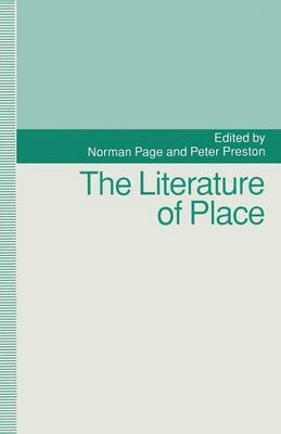 The Literature of Place (Paperback, 1st ed. 1993): Norman Page, Peter Preston