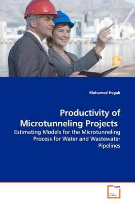 Productivity of Microtunneling Projects (Paperback): Mohamed Hegab