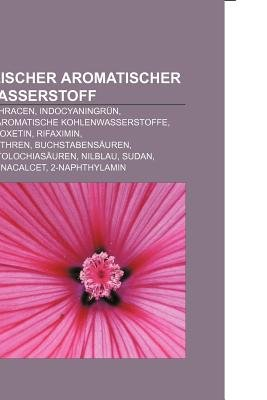 Polycyclischer Aromatischer Kohlenwasserstoff - Naphthalin, Anthracen, Indocyaningrun, Polycyclische Aromatische...