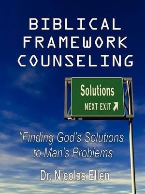 Biblical Framework Counseling (Paperback): Nicolas Ellen
