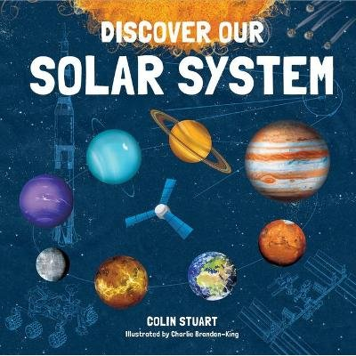 Discover Our Solar System (Hardcover): Colin Stuart