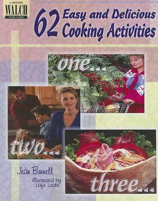 62 Easy and Delicious Cooking Activities (Paperback): Jean Bunnell