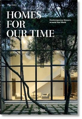 Homes for Our Time. Contemporary Houses around the World (English, French, German, Hardcover): Philip Jodidio