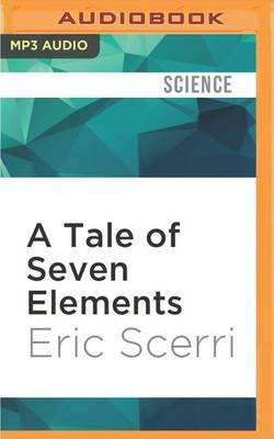 A Tale of Seven Elements (MP3 format, CD): Eric Scerri