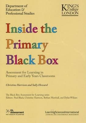 Inside the Primary Black Box - Assessment for Learning in the Primary and Early Years Classrooms (Paperback): Sally Howard,...