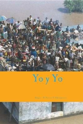 Yo y Yo (Spanish, Paperback): MR Edgar R. Perez C.