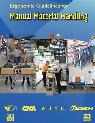 Ergonomic Guidelines for Manual Material Handling (Paperback): Centers for Disease Control and Preventi