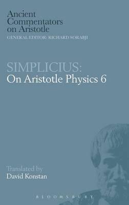Physics, Bk. 6 - Simplicius (Hardcover): Aristotle