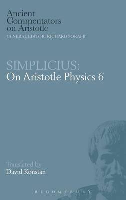 Physics, Bk. 6 - Simplicius (Hardcover): Aristotle