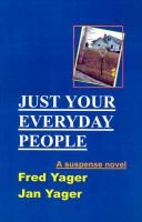 Just Your Everyday People (Paperback): Fred Yager, Jan Yager