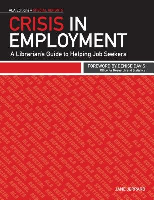 Crisis in Employment - A Librarian's Guide to Helping Job Seekers (Electronic book text): Jane Jerrard