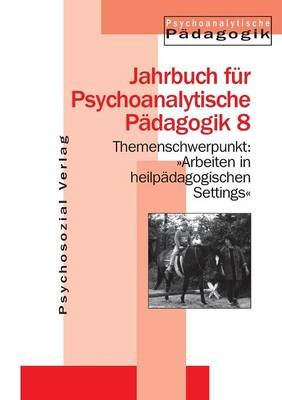 Arbeiten in Heilpadagogischen Settings (German, Paperback): Wilfried Datler, Urte Finger-Trescher, Christian Buttner