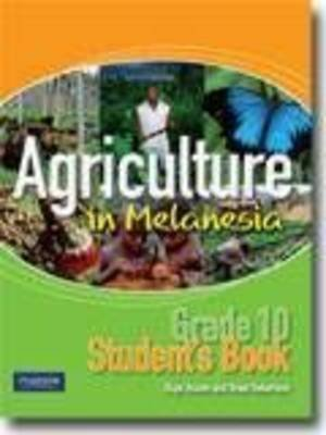 Agriculture in Melanesia Grade 10 - Student Book (Paperback): Brian Robertson, Ekpo Ossom