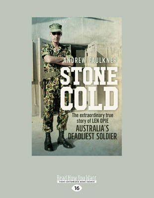 Stone Cold - The Extraordinary Story of Len Opie, Australia's Deadliest Soldier (Large print, Paperback, Large type...