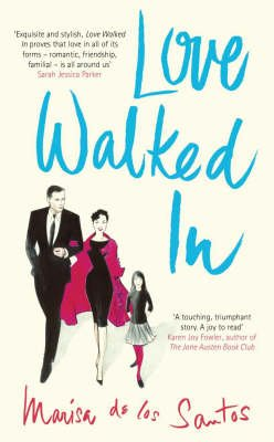 Love Walked in (Hardcover): Marisa De Los Santos
