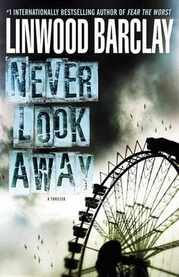 Never Look Away (Hardcover): Linwood Barclay