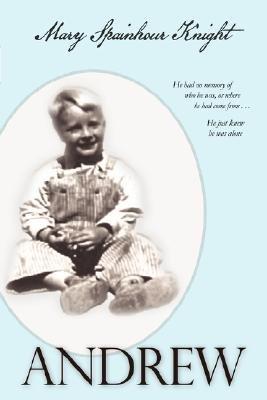 Andrew (Paperback): Mary Spainhour Knight