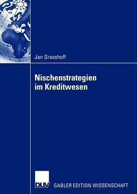 Nischenstrategien im Kreditwesen (German, Paperback, 2003 Ed.): Jan Grasshoff
