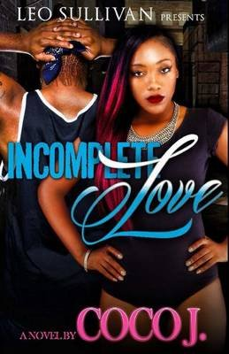 Incomplete Love (Paperback): Coco J
