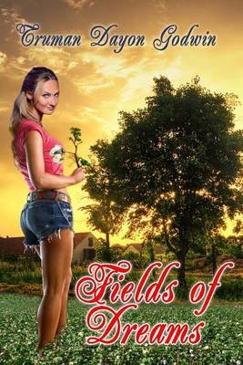 Fields of Dreams (Paperback): Truman Dayon Godwin