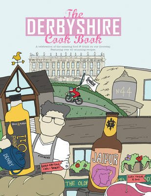 The Derbyshire Cook Book - A Celebration of the Amazing Food and Drink on Our Doorstep (Paperback): Adelle Draper
