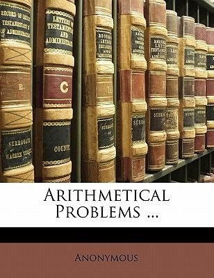 Arithmetical Problems ... (Paperback): Anonymous