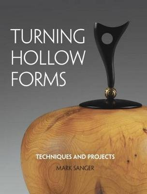 Turning Hollow Forms (Paperback): Mark Sanger