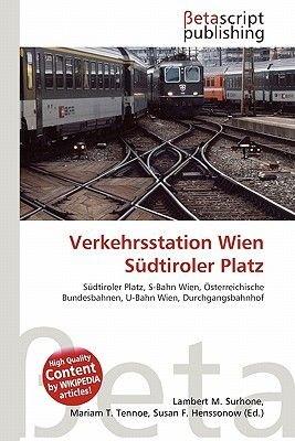Verkehrsstation Wien Sudtiroler Platz (English, German, Paperback): Lambert M. Surhone, Mariam T. Tennoe, Susan F. Henssonow