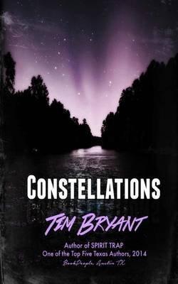 Constellations (Paperback): Tim Bryant