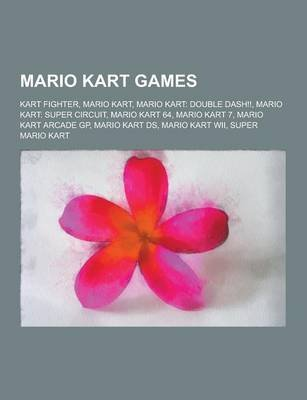 Mario Kart Games - Kart Fighter, Mario Kart, Mario Kart: Double Dash!!, Mario Kart: Super Circuit, Mario Kart 64, Mario Kart 7,...